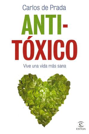 Portada del libro Anti-tóxico, Vive una vida más sana, de Carlos de Prada