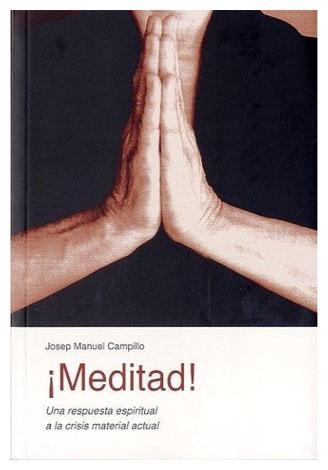 ¡Meditad! Una respuesta espiritual a la crisis material actual, de Josep Manuel Campillo