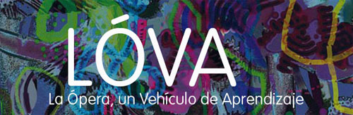 Proyecto LÓVA: La Ópera, un vehículo de aprendizaje