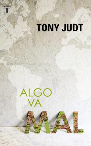 Algo va mal (2010), de Tony Judt