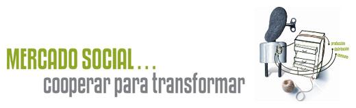 Mercado social... Cooperar para transformar