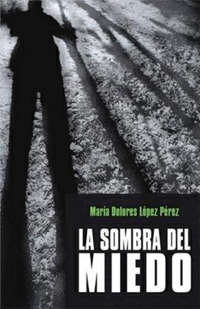 Portada de La sombra del miedo, de María Dolores López Pérez
