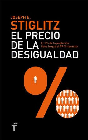 Portada del libro El precio de la desigualdad, de Joseph E. Stiglitz